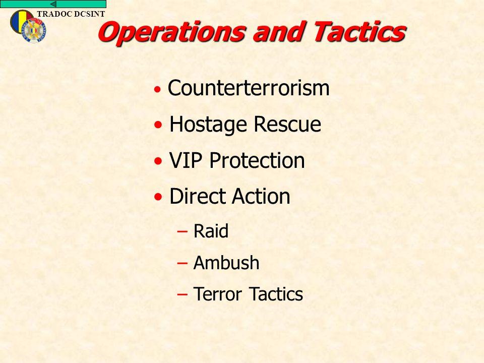TRADOC DCSINT Counterterrorism Hostage Rescue VIP Protection Direct Action – Raid – Ambush – Terror Tactics Operations and Tactics