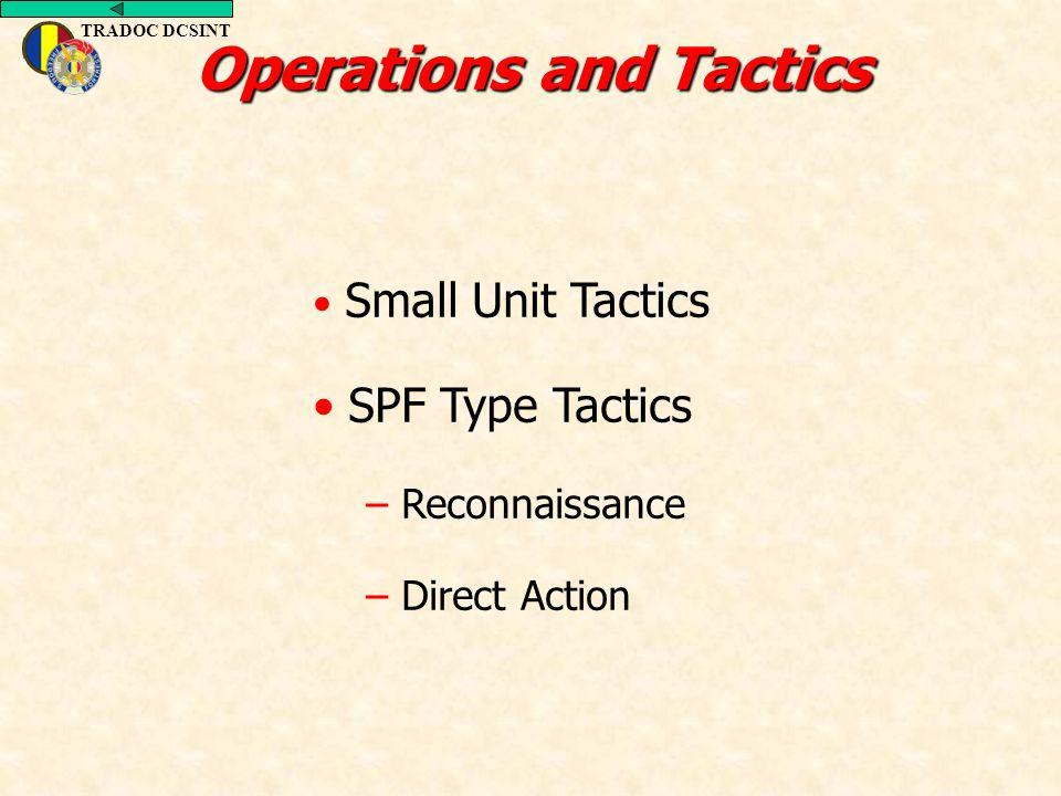 TRADOC DCSINT Small Unit Tactics SPF Type Tactics – Reconnaissance – Direct Action Operations and Tactics