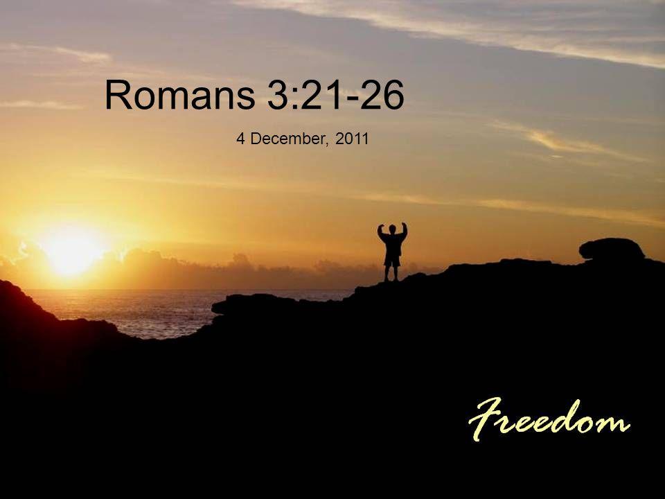 Romans 3:21-26 4 December, 2011