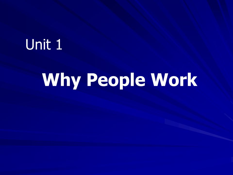 Unit 1 Why People Work