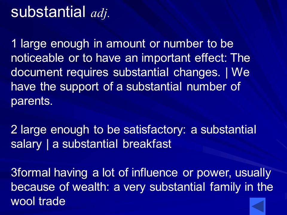 substantial adj.
