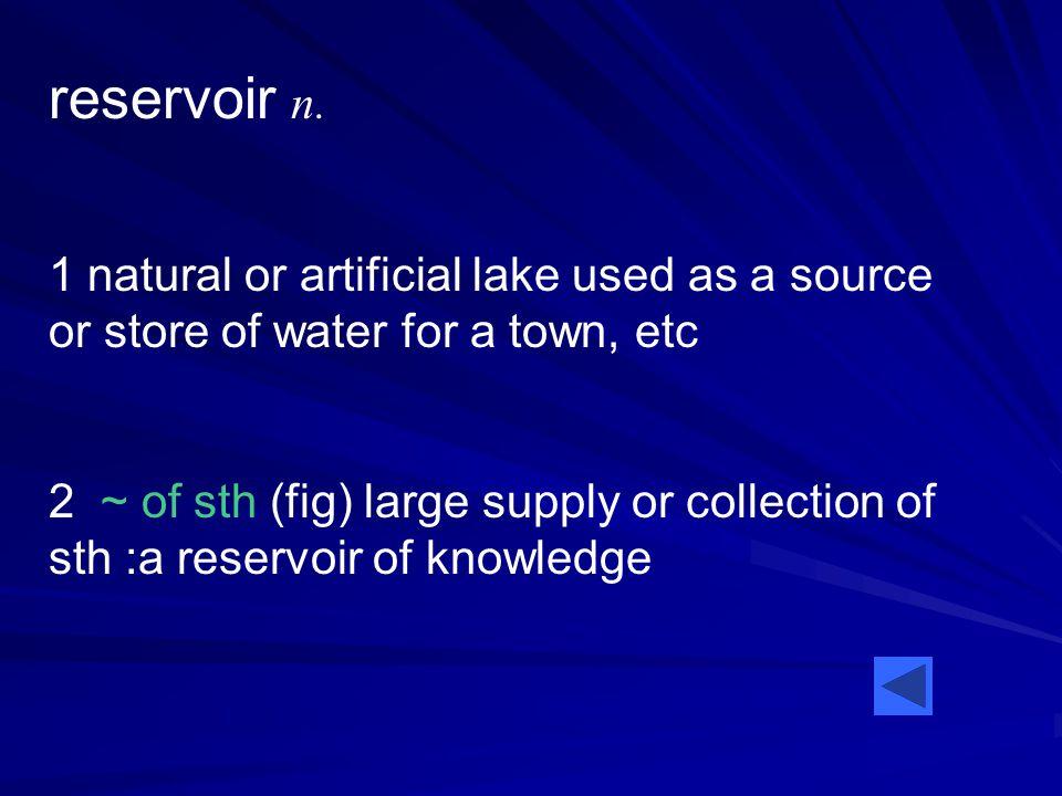 reservoir n.