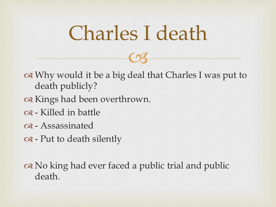   Why would it be a big deal that Charles I was put to death publicly.