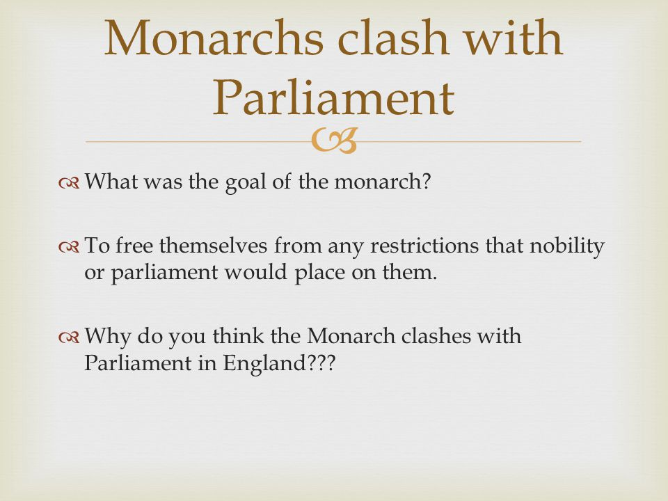   What was the goal of the monarch.