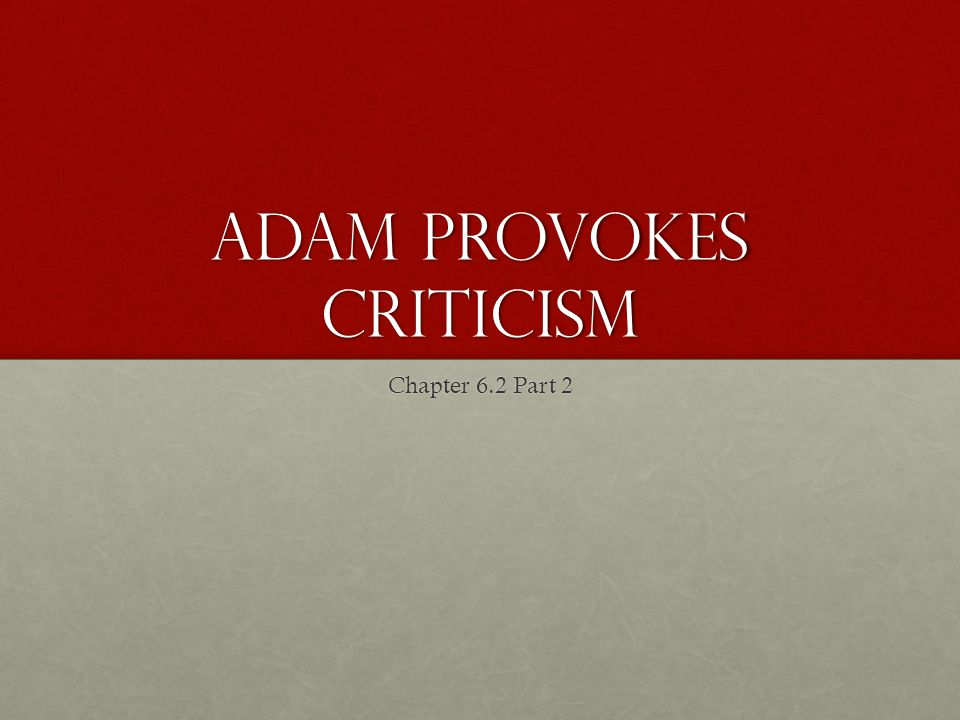 Adam Provokes Criticism Chapter 6.2 Part 2