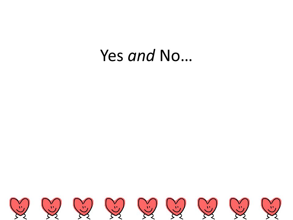 Yes and No…