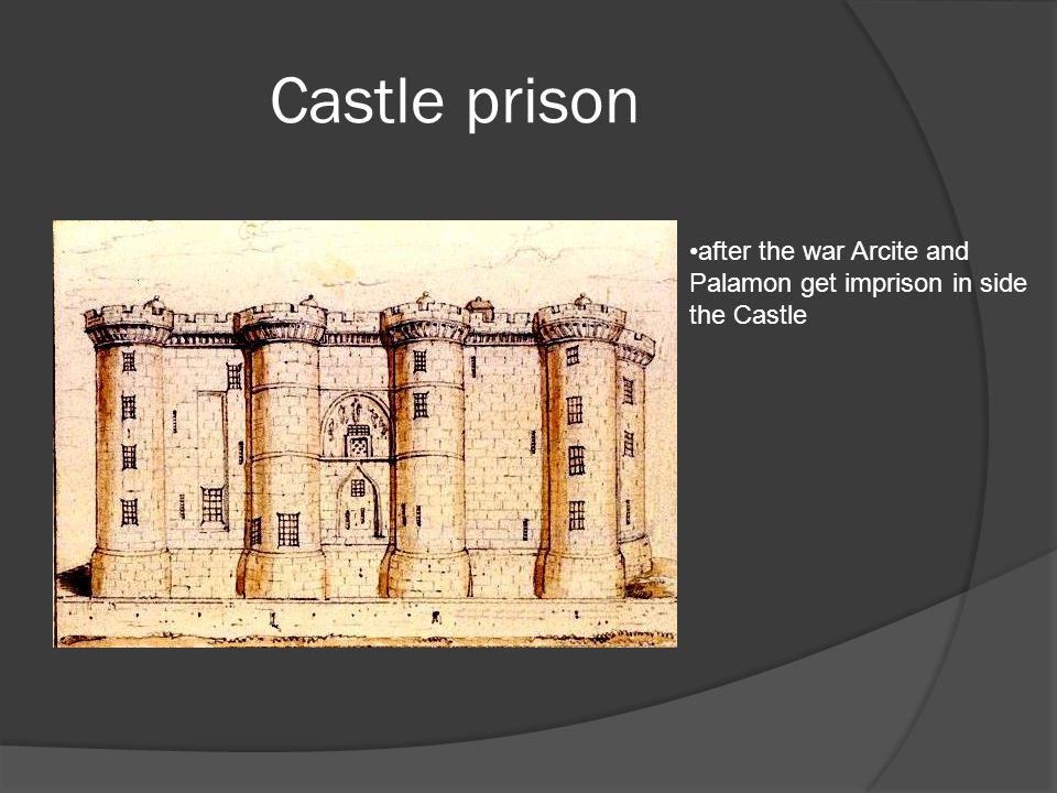 Castle prison after the war Arcite and Palamon get imprison in side the Castle