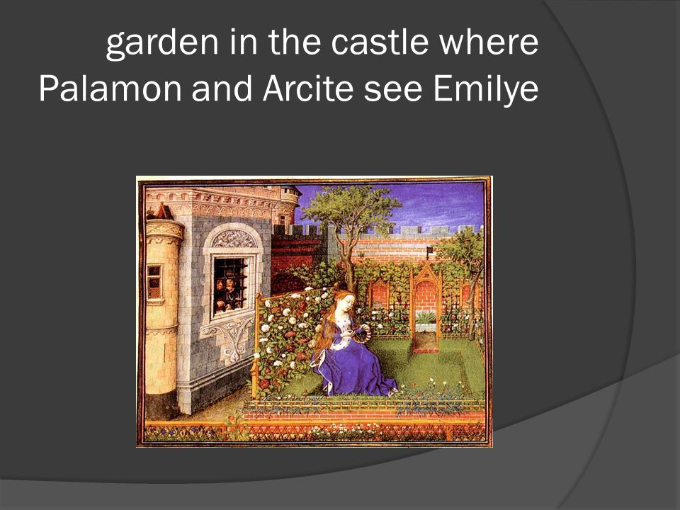 garden in the castle where Palamon and Arcite see Emilye