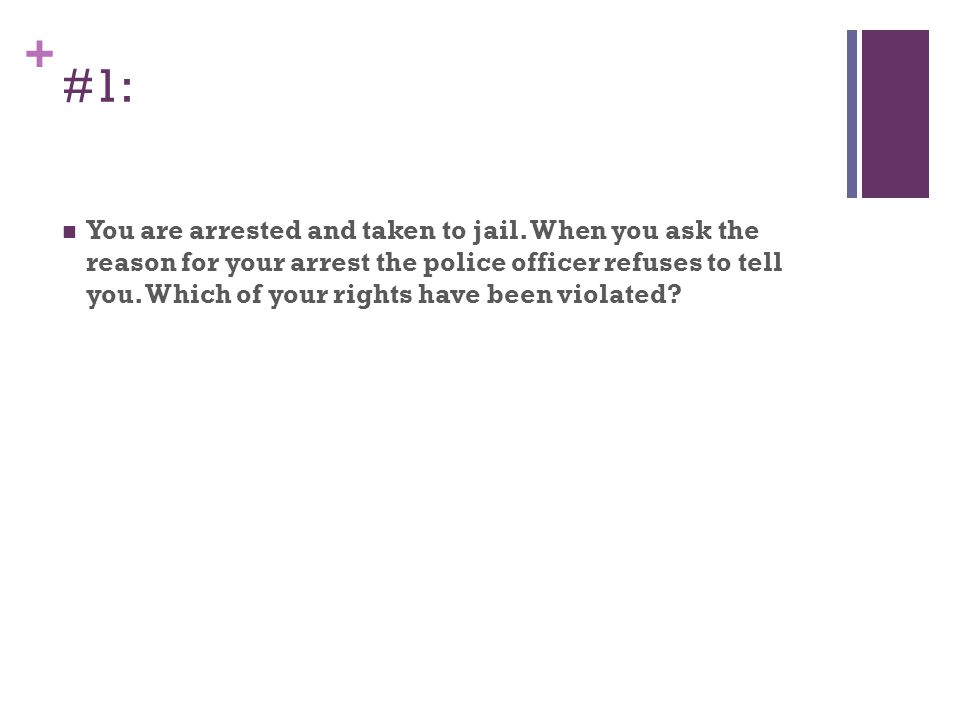+ Answer: Everyone has the right not to be arbitrarily detained or imprisoned.