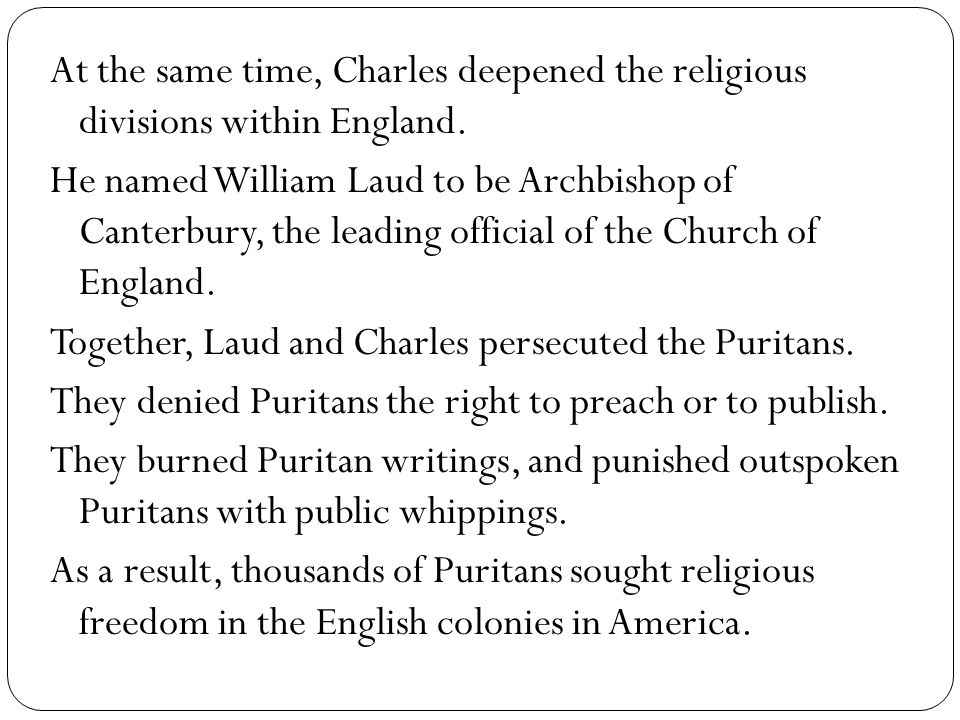 At the same time, Charles deepened the religious divisions within England.