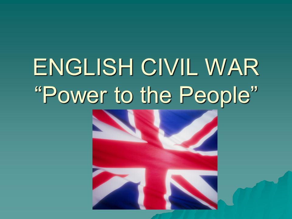 ENGLISH CIVIL WAR Power to the People