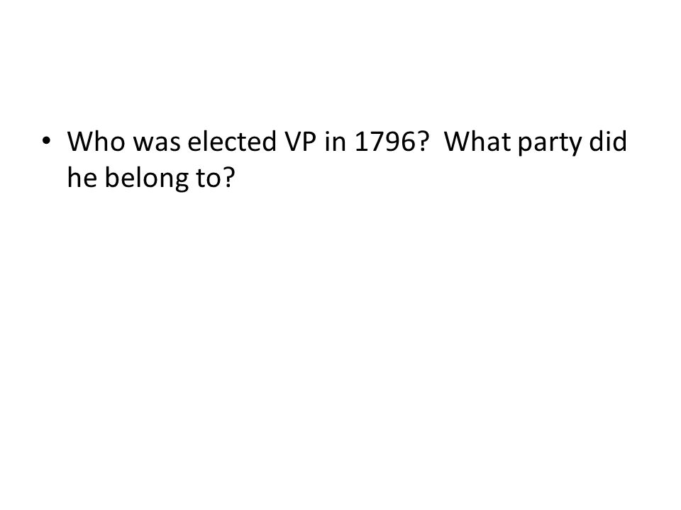 Who was elected VP in 1796 What party did he belong to