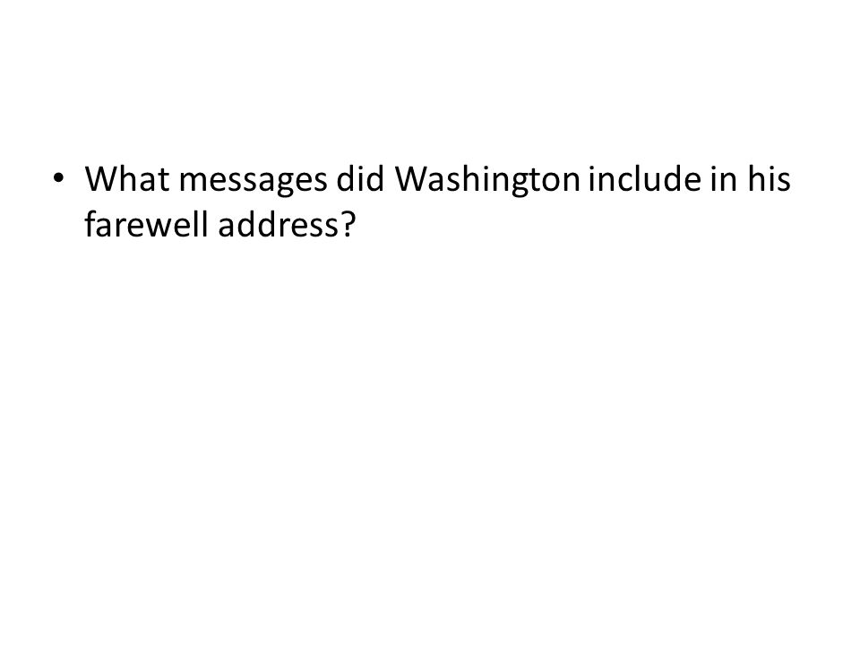 What messages did Washington include in his farewell address