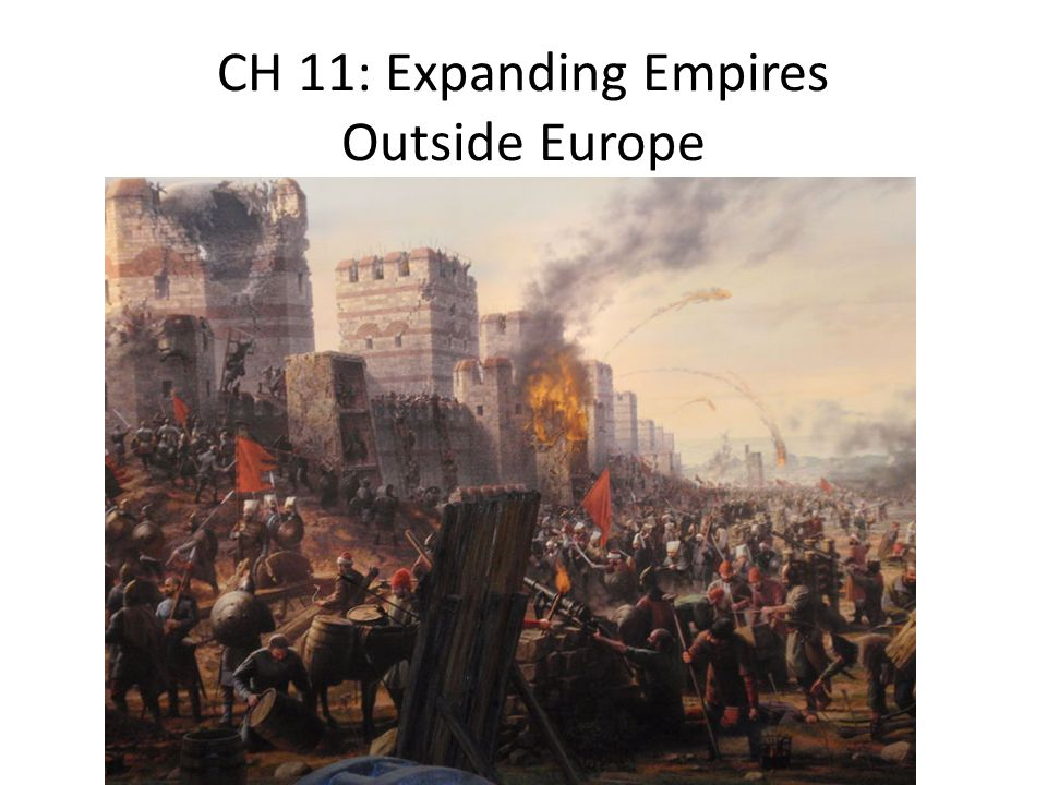 CH 11: Expanding Empires Outside Europe