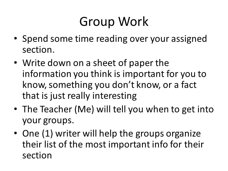 Group Work Spend some time reading over your assigned section.