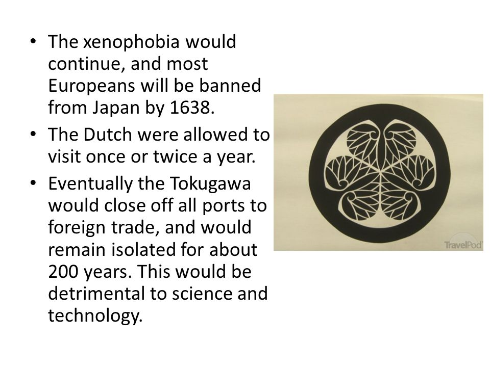 The xenophobia would continue, and most Europeans will be banned from Japan by 1638.