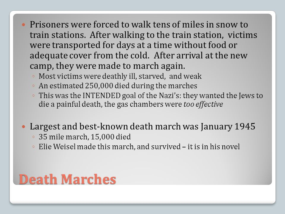 Death Marches Prisoners were forced to walk tens of miles in snow to train stations.