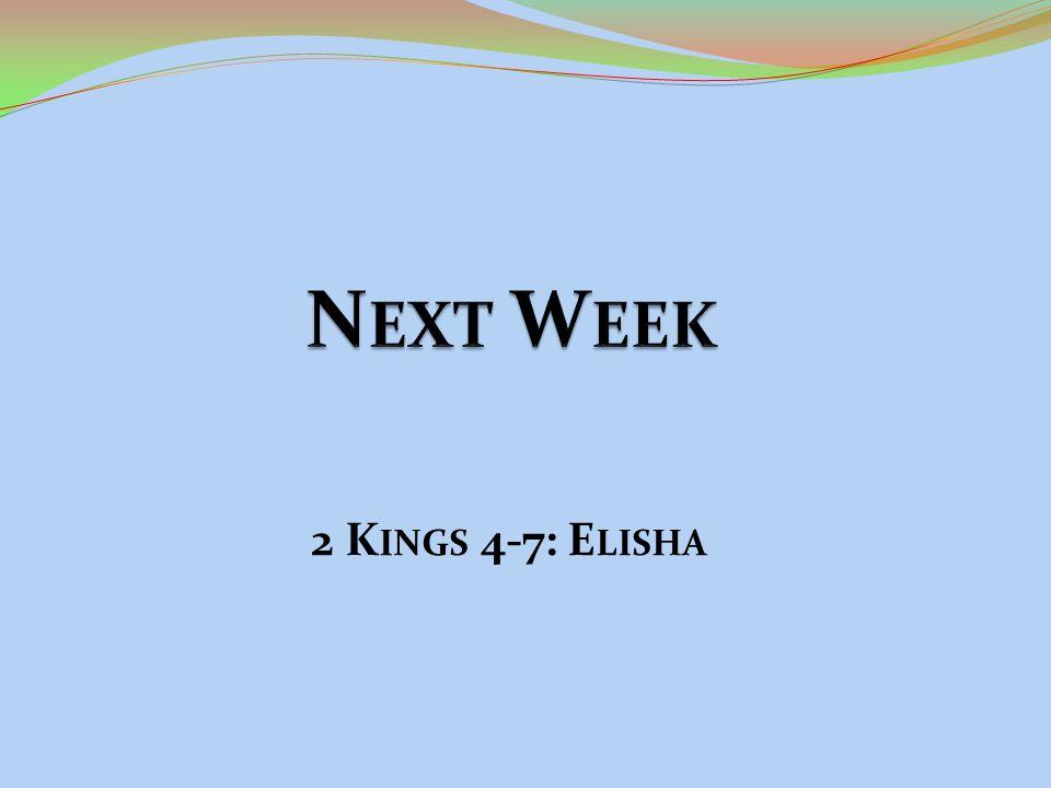 2 K INGS 4-7: E LISHA