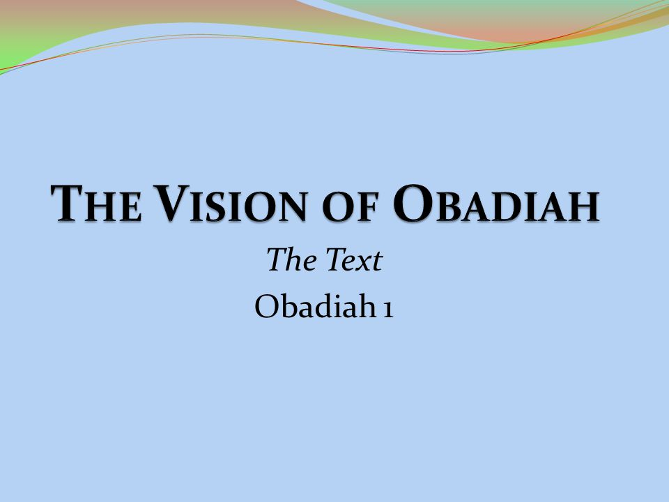 The Text Obadiah 1