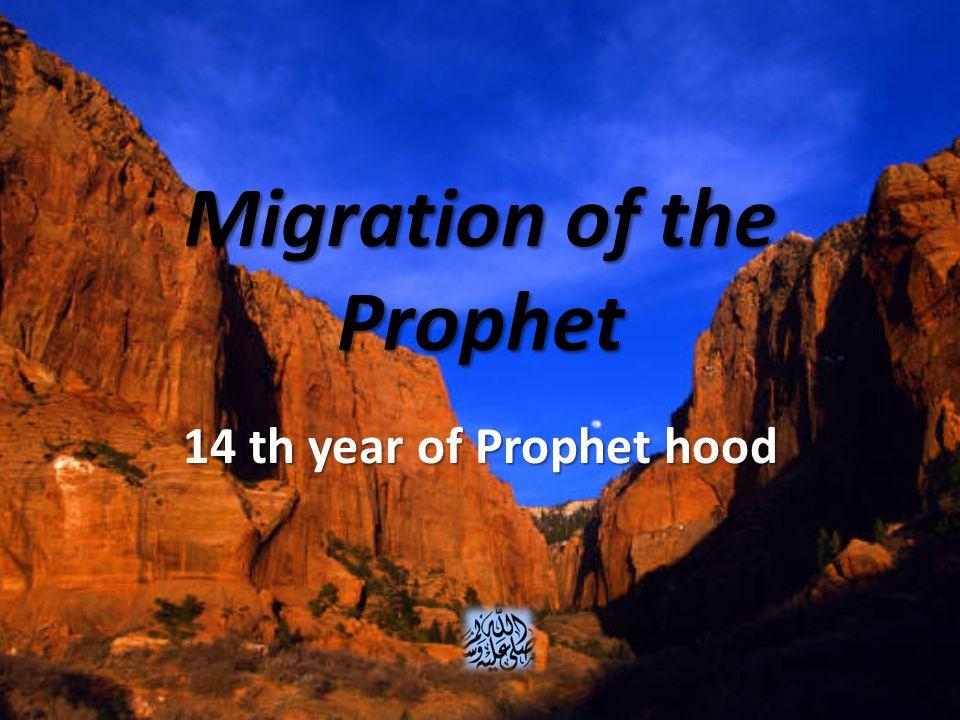 Migration of the Prophet 14 th year of Prophet hood