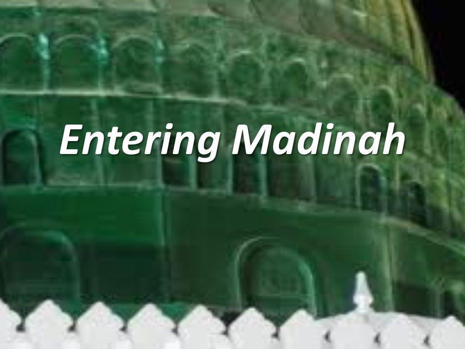 Entering Madinah