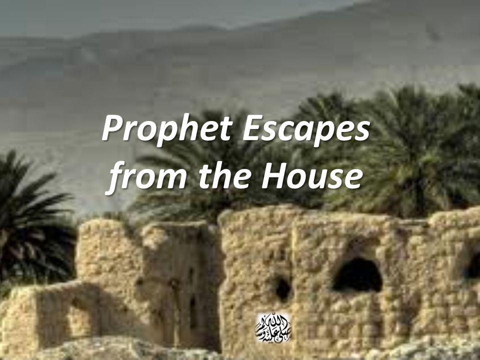 Prophet Escapes from the House