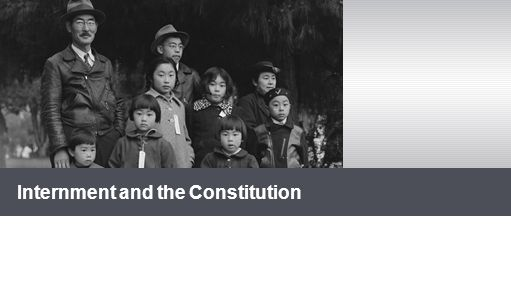 Internment and the Constitution
