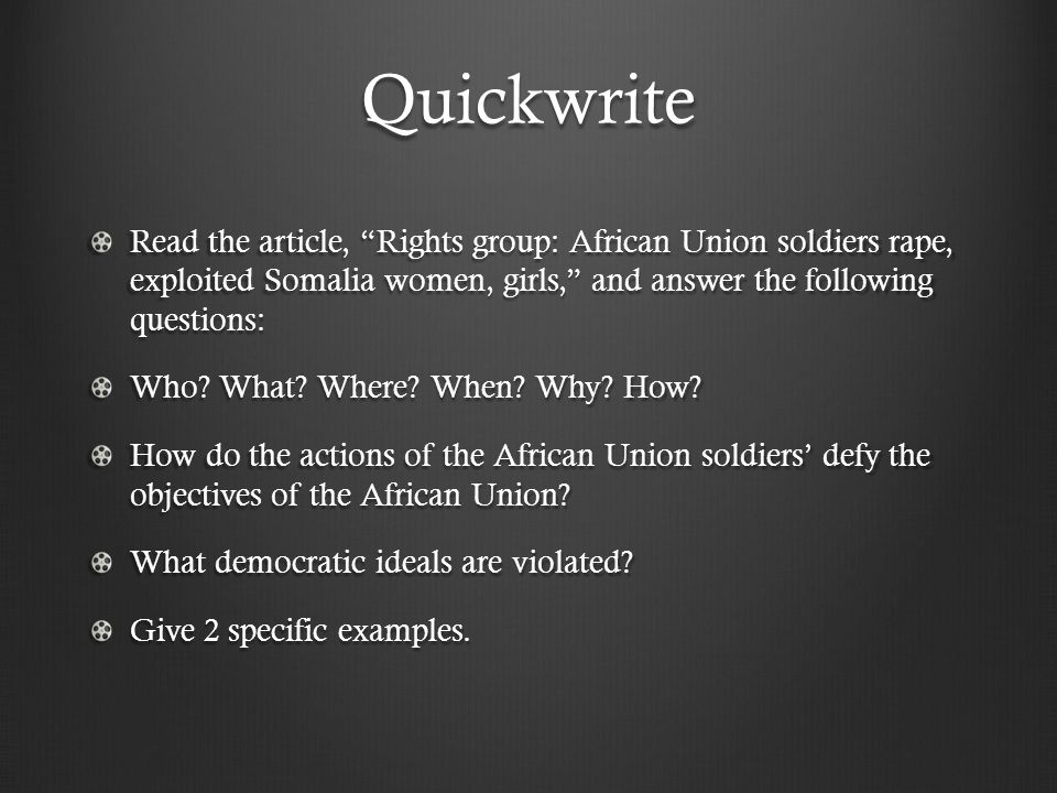 "Quickwrite Read the article, ""Rights group: African Union soldiers rape, exploited Somalia women, girls,"" and answer the following questions: Who? Wha"