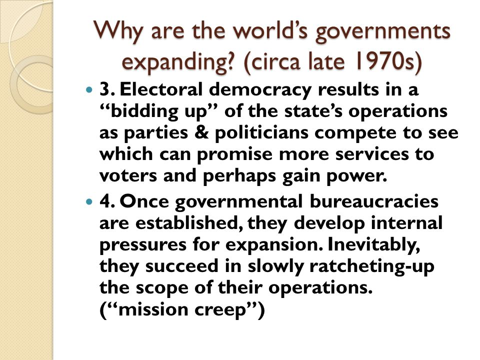 Why are the world's governments expanding. (circa late 1970s) 1.