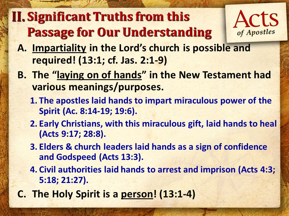 A.Impartiality in the Lord's church is possible and required.