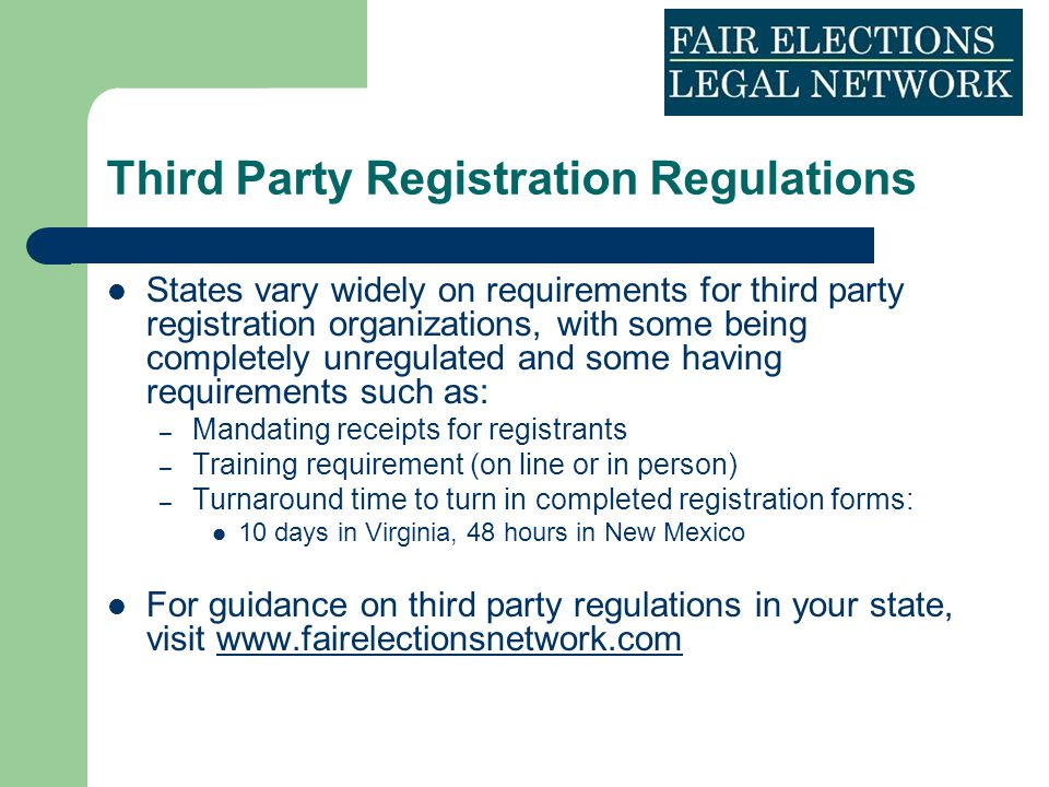 Third Party Registration Regulations States vary widely on requirements for third party registration organizations, with some being completely unregul