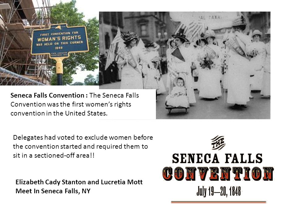 Seneca Falls Convention : The Seneca Falls Convention was the first women's rights convention in the United States.