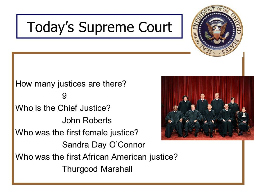 Today's Supreme Court How many justices are there.