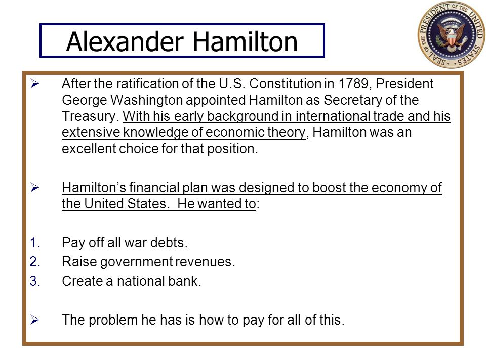 Alexander Hamilton  After the ratification of the U.S.
