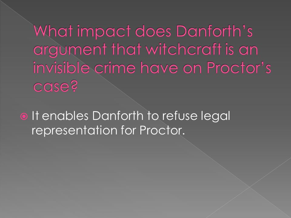  It enables Danforth to refuse legal representation for Proctor.