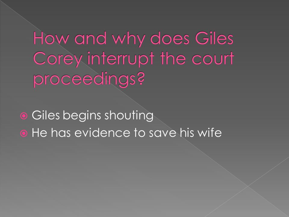  Giles begins shouting  He has evidence to save his wife