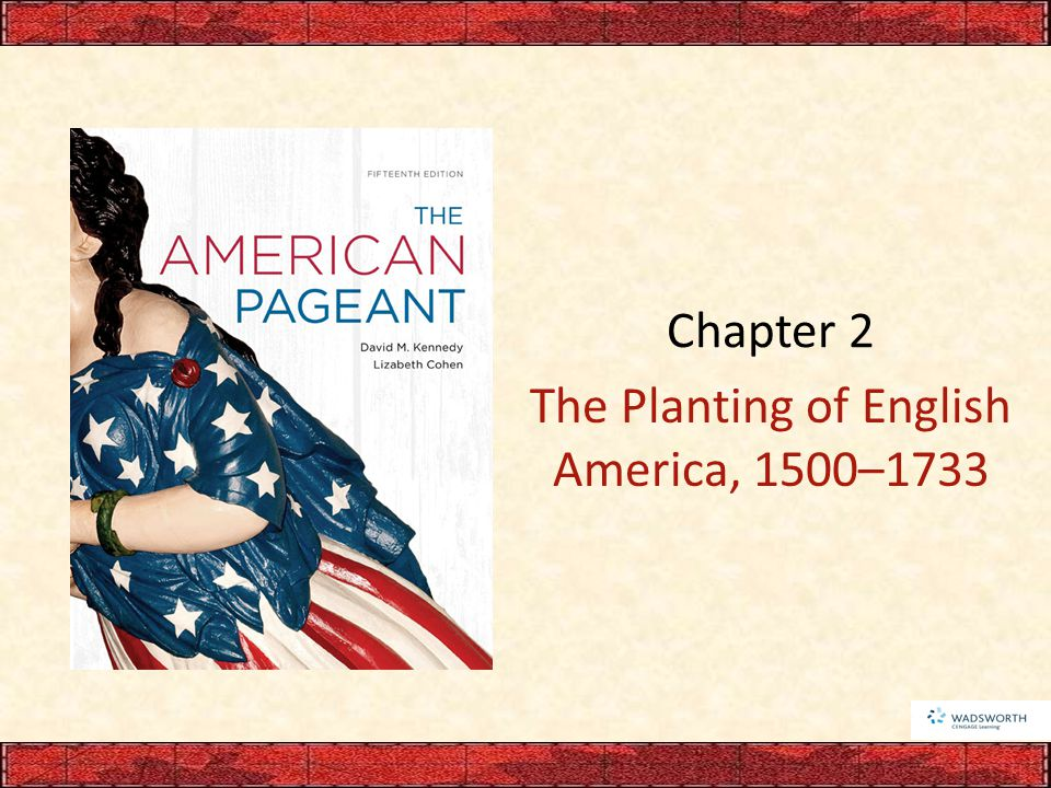 Chapter 2 The Planting of English America, 1500–1733