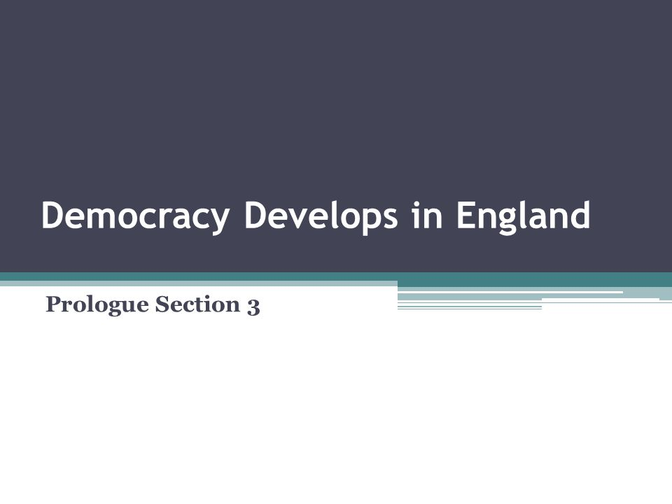 Democracy Develops in England Prologue Section 3
