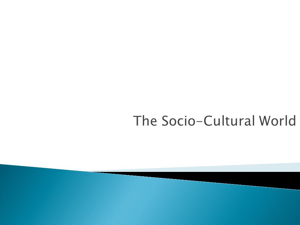 The Socio-Cultural World