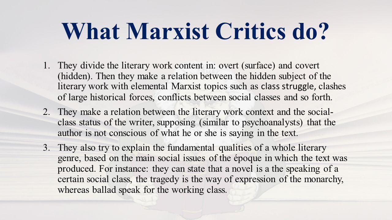What Marxist Critics do.