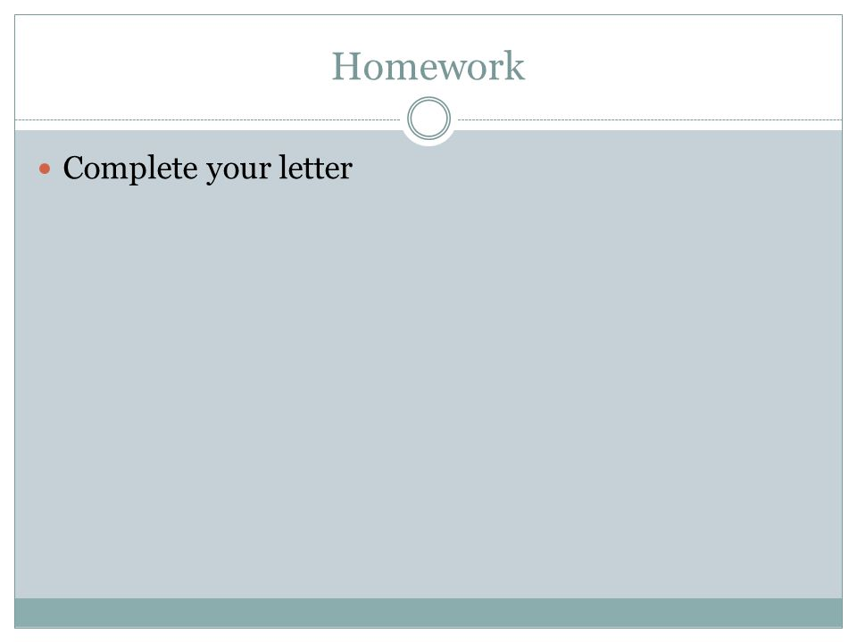 Homework Complete your letter