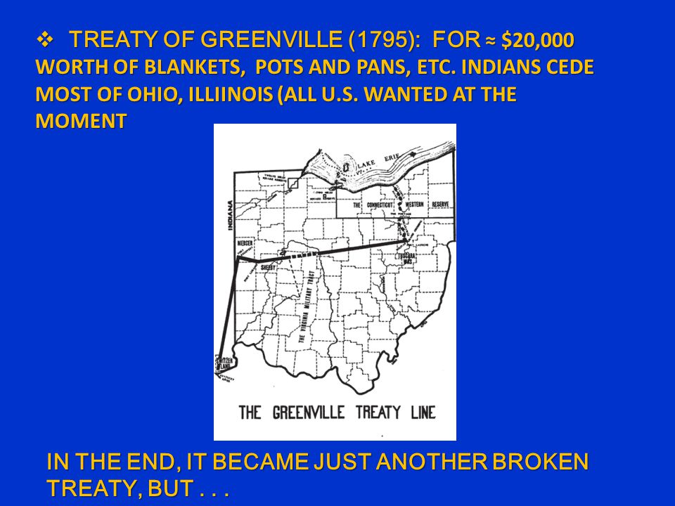 TREATY OF GREENVILLE (1795): FOR ≈ $20,000 WORTH OF BLANKETS, POTS AND PANS, ETC.