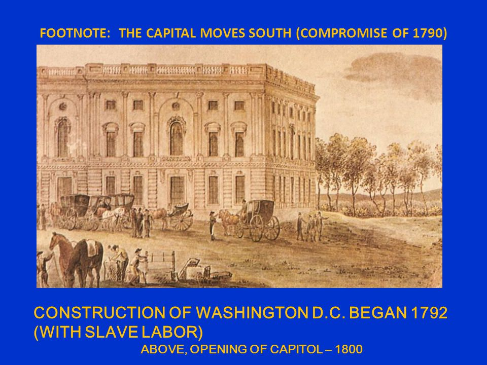 FOOTNOTE: THE CAPITAL MOVES SOUTH (COMPROMISE OF 1790).