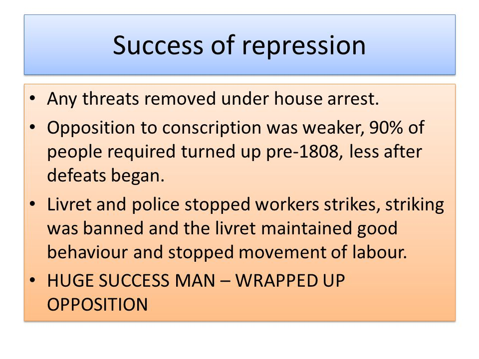 Success of repression Any threats removed under house arrest.