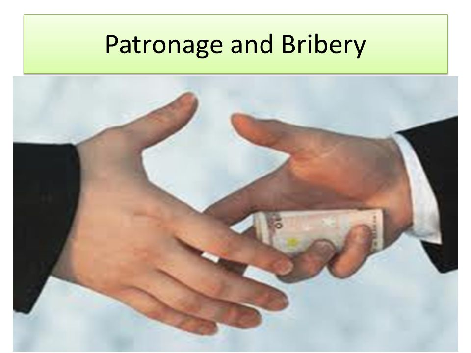 Patronage and Bribery