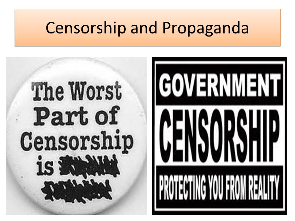 Censorship and Propaganda