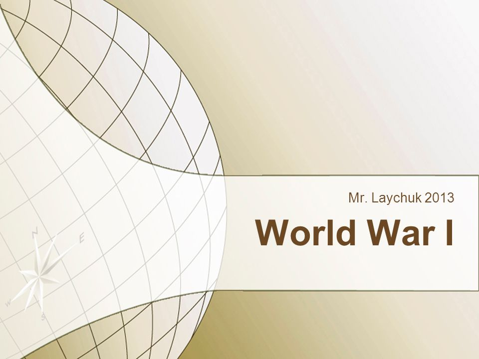 World War I Mr. Laychuk 2013