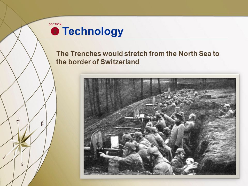 The Trenches would stretch from the North Sea to the border of Switzerland 2 SECTION Technology
