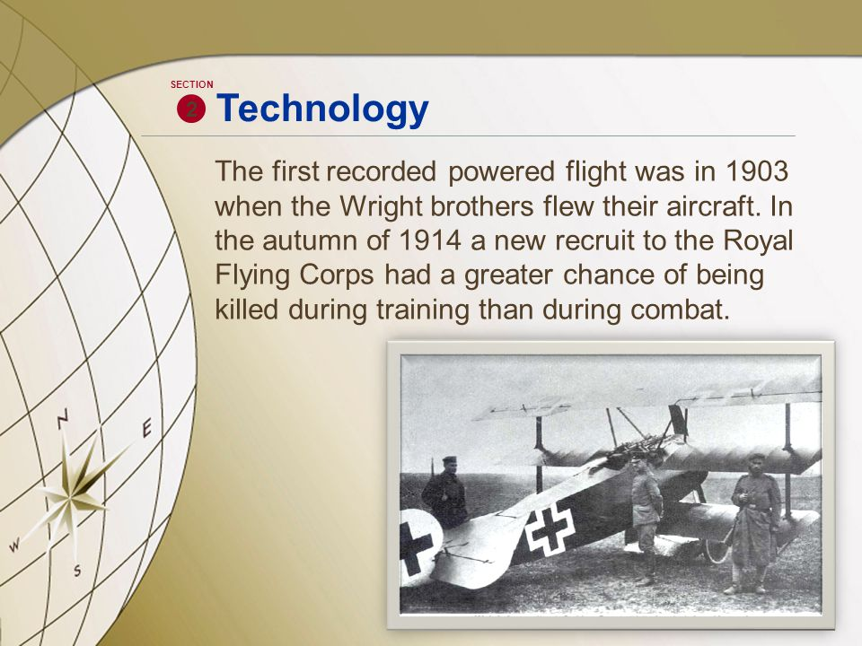 2 SECTION Technology The first recorded powered flight was in 1903 when the Wright brothers flew their aircraft.