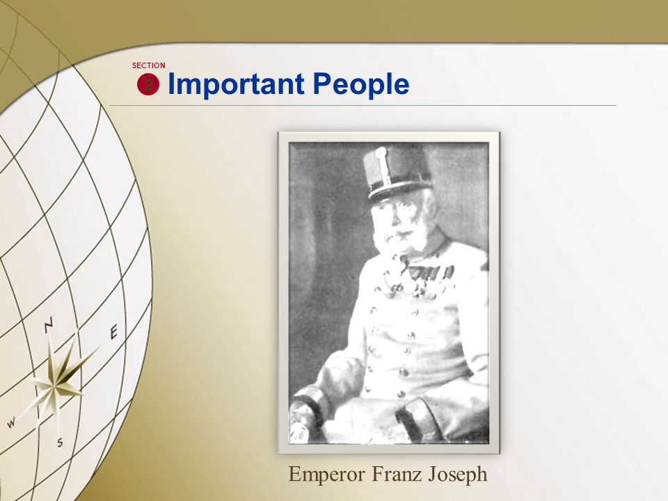 Emperor Franz Joseph 2 SECTION Important People